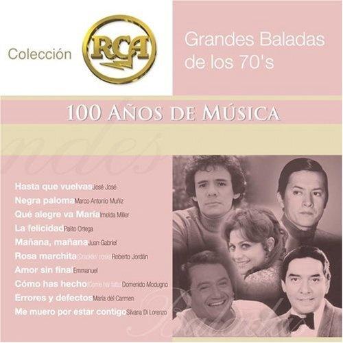 Grandes Baladas de los 70's: Colección RCA 100 Años de Musica