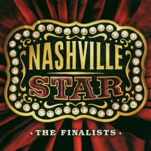 Nashville Star: The Finalists