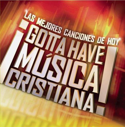 Gotta Have Musica Cristiana