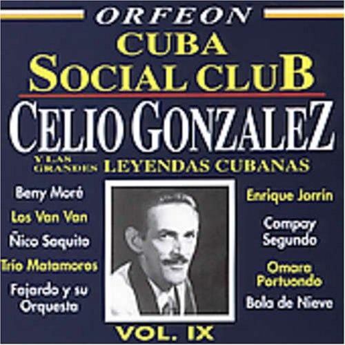 Cuba Social Club, Vol. 9: Celio Gonzalez y Grandes Leyendas Cubana
