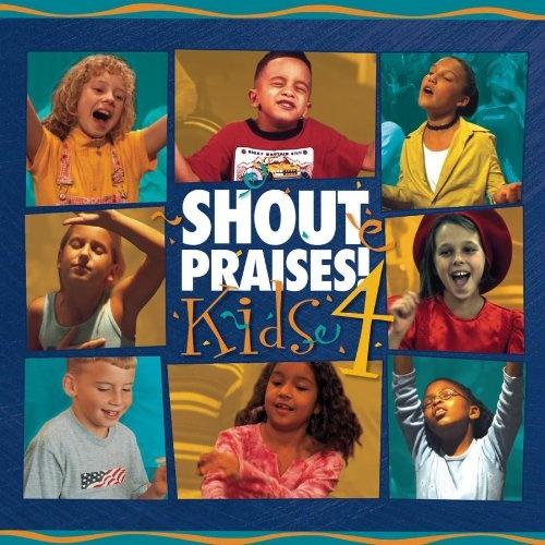 Shout Praises!: Kids, Vol. 4