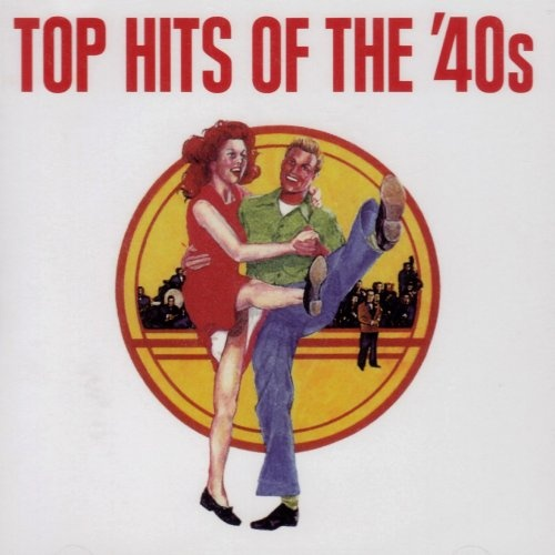 Top Hits of the 40's
