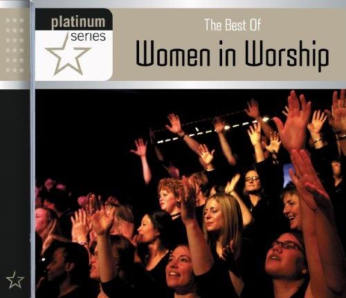 The Best of Women in Worship: Platinum Series