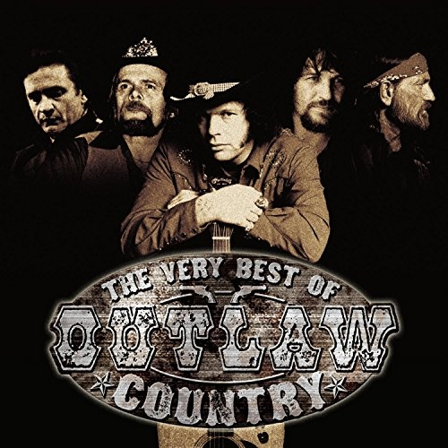 The Very Best of Outlaw Country