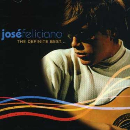 The Definite Best    - José Feliciano | Songs, Reviews