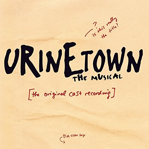 Urinetown: The Musical [Original Cast Recording]
