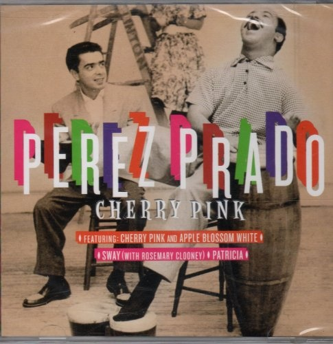Cherry Pink: Perez Prado At His Best