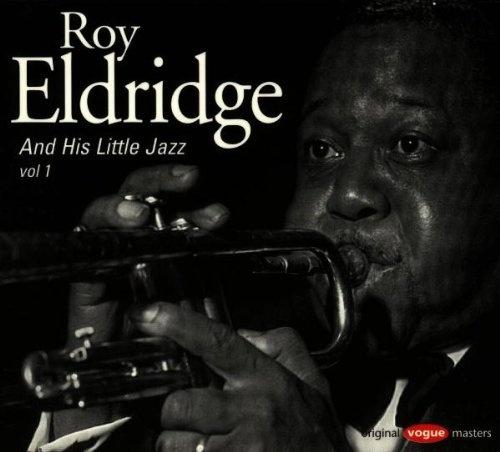 Roy Eldridge & His Little Jazz, Vol. 1
