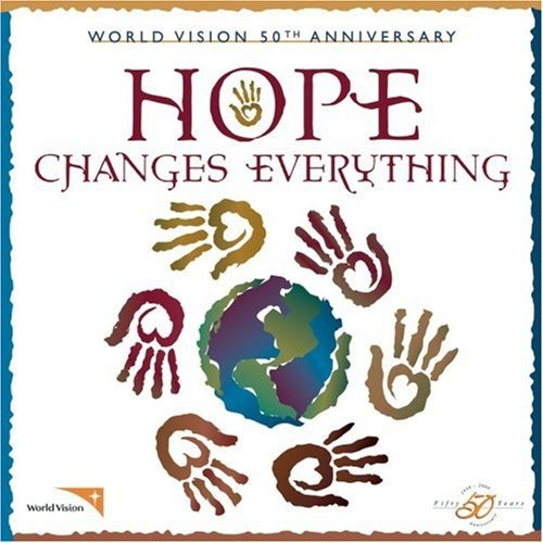 World Vision 50th Anniversary: Hope Changes Everything