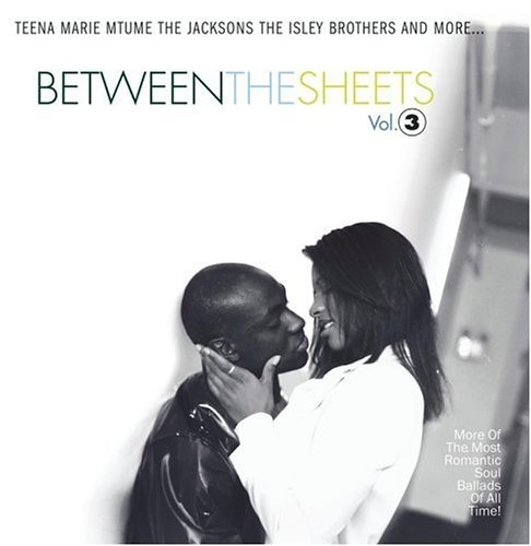Between the Sheets, Vol  3 - Various Artists | Songs, Reviews