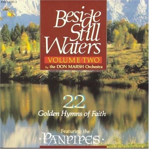 Beside Still Waters, Vol. 2: 22 Golden Hymns of Faith