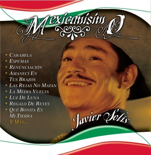 Mexicanisimo: 24 Exitos - Javier Solís | Songs, Reviews, Credits ...