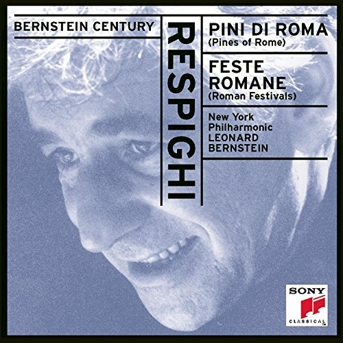 Respighi: Pines of Rome; Roman Festivals