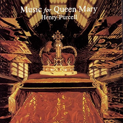 music for queen mary a celebration of the life and death of queen