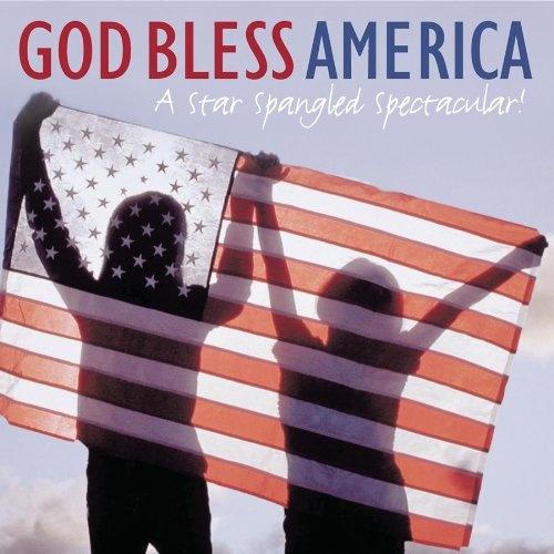 God Bless America: A Star Spangled Spectacular!