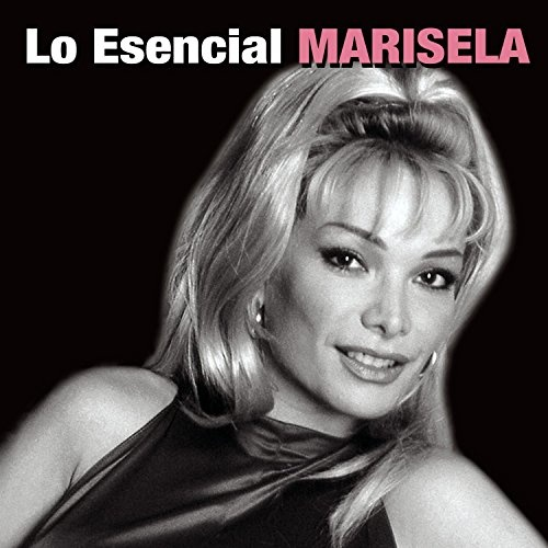 Marisela: Lo Esencial Marisela - Marisela