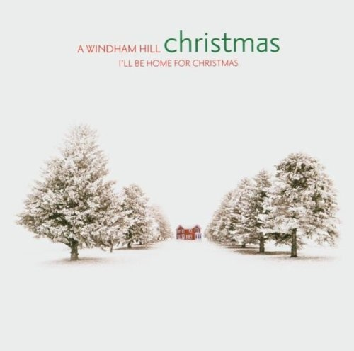 A Windham Hill Christmas: I'll Be Home for Christmas
