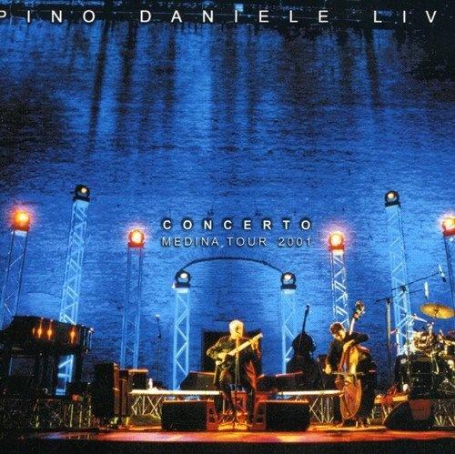 Pino Daniele Live: Concerto Medina Tour 2001