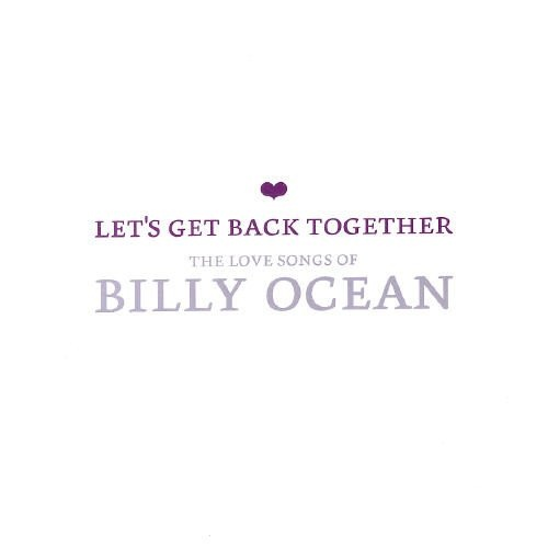Let's Get Back Together: The Love Songs of Billy Ocean