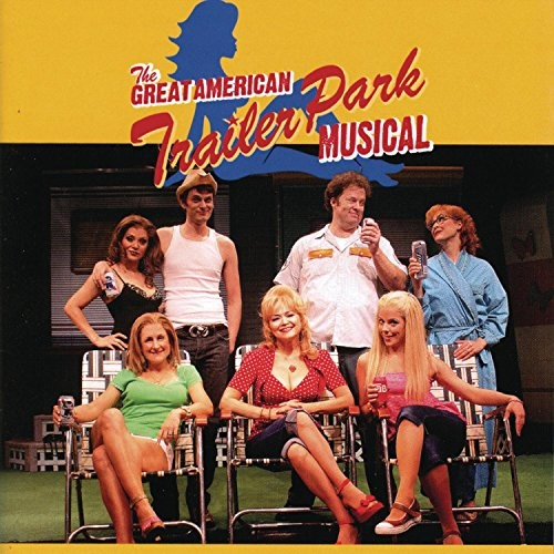 The Great American Trailer Park Musical [Original Cast Recording]