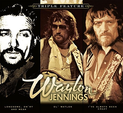 Triple Feature: Lonesome, On'ry and Mean/Ol' Waylon/I've Always Been Crazy