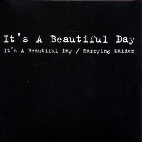 It's a Beautiful Day/Marrying Maiden