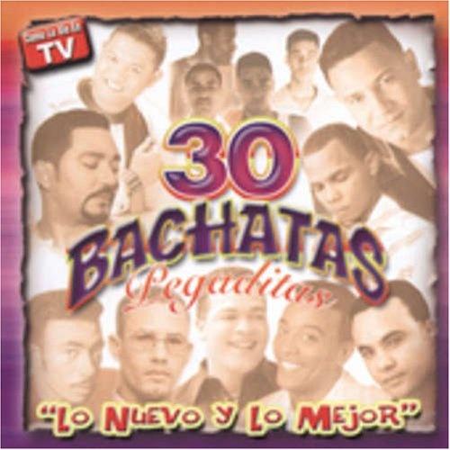 30 Bachatas Pegaditas: Lo Nuevo y lo Mejor