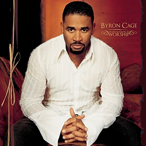 An Invitation To Worship Byron Cage Songs Reviews Credits