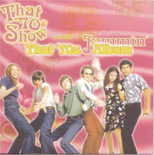 That '70s Show Presents That '70s Album: Jammin'