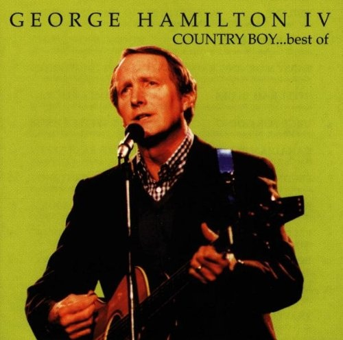 Country Boy: The Best of George Hamilton IV