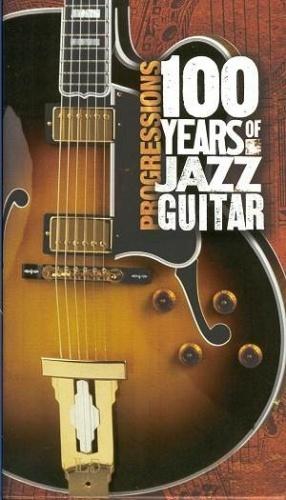 Progressions: 100 Years of Jazz Guitar
