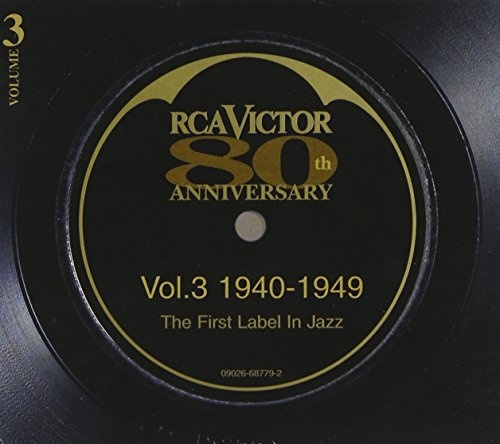 RCA Victor 80th Anniversary, Vol. 3: 1940-1949