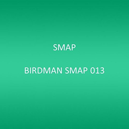 Birdman: Smap 013