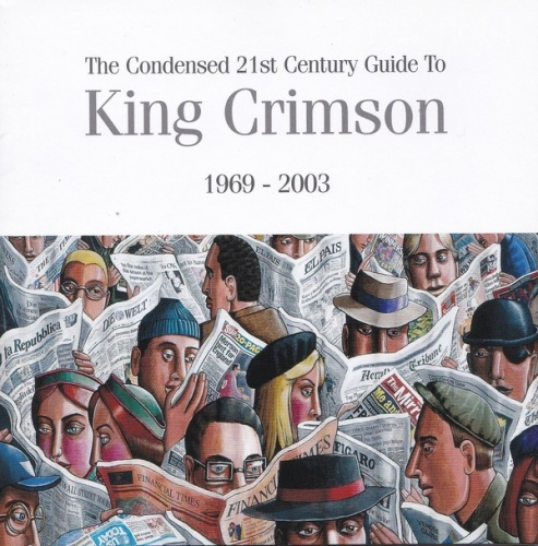 The Condensed 21st Century Guide to King Crimson: 1969-2003