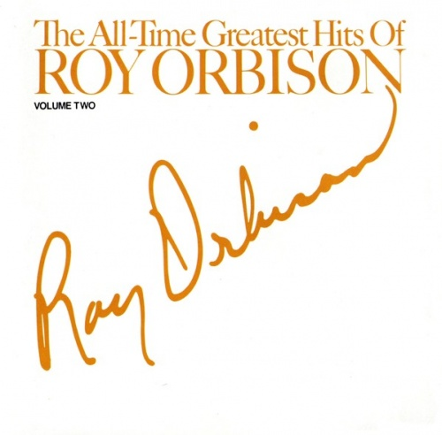 The All-Time Greatest Hits of Roy Orbison, Vol. 2
