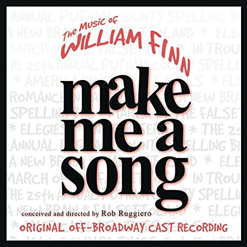 Make Me a Song: The Music of William Finn [Original Off-Broadway Cast Recording]