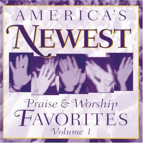 America's Newest Praise and Worship Favorites, Vol. 1