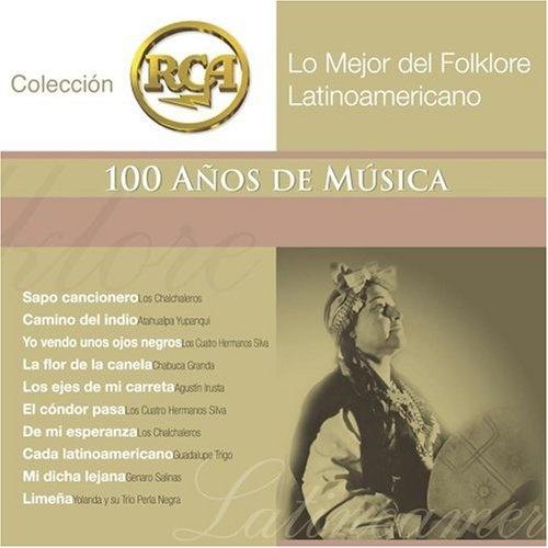 Lo Mejor del Folklore Latinoamericano: Coleccion RCA 100 Anos de Musica