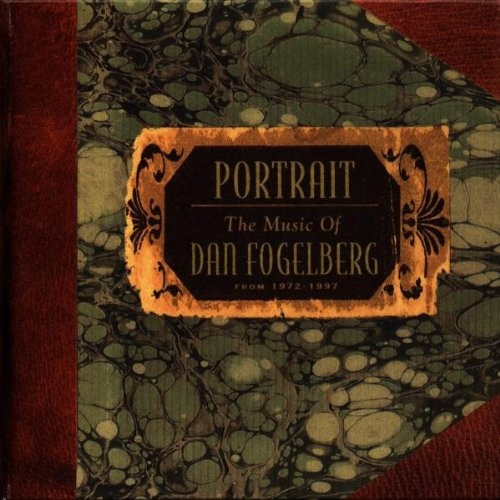 Portrait: The Music Of Dan Fogelberg