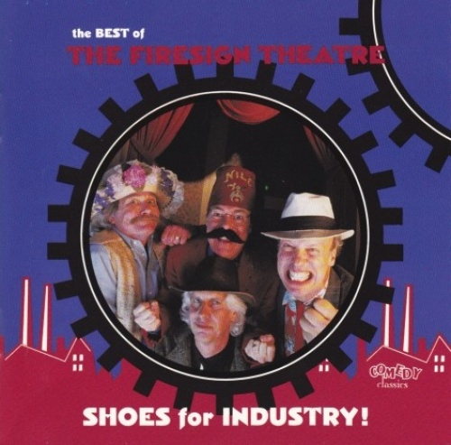Shoes for Industry! The Best of the Firesign Theatre