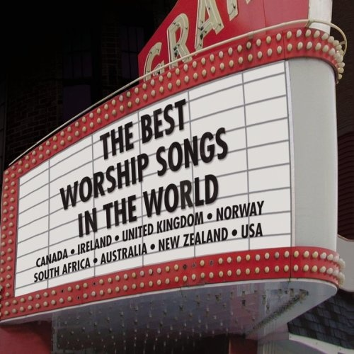 The Best Worship Songs in the World - Various Artists | Songs