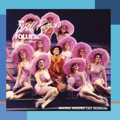 The Will Rogers Follies [Original Cast]
