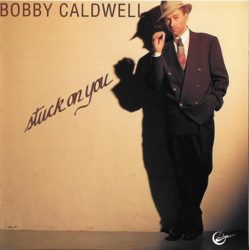 Stuck On You Bobby Caldwell Songs Reviews Credits Allmusic