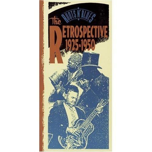 Roots n' Blues: The Retrospective 1925-1950