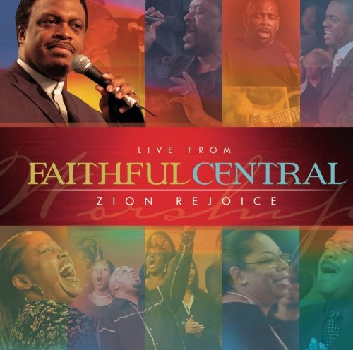 Live from Faithful Central: Zion Rejoice