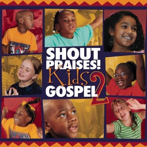 Shout Praises!: Kids Gospel, Vol. 2