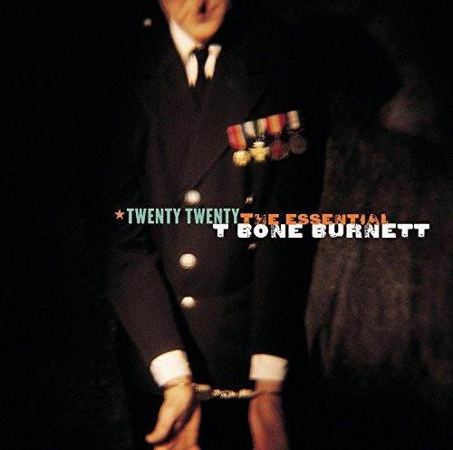 Twenty Twenty: The Essential T Bone Burnett