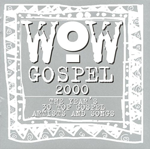 WOW Gospel 2000 - Various Artists | Songs, Reviews, Credits