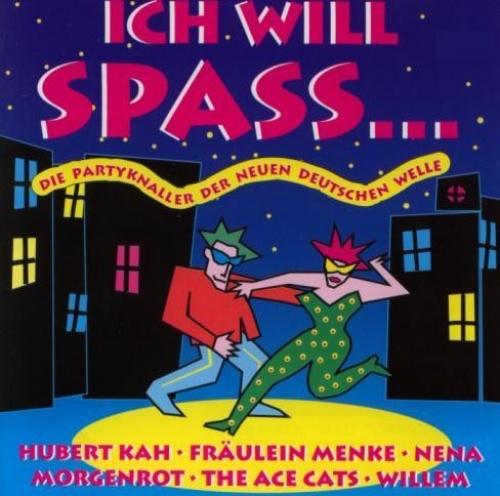 Ich Will Spass: Die Partyknaller der Neuen Deutschen Welle [#1]