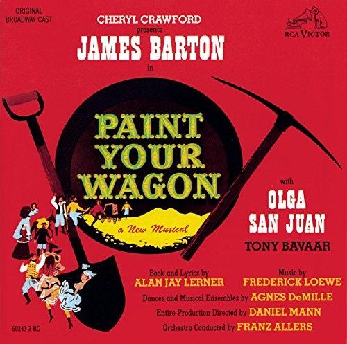 Paint Your Wagon [Original Broadway Cast ]